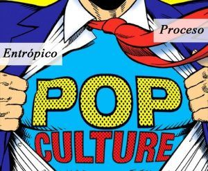 Proceso entrópico está dedicado a la cultura pop